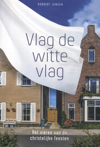 Vlag de witte vlag (Paperback)