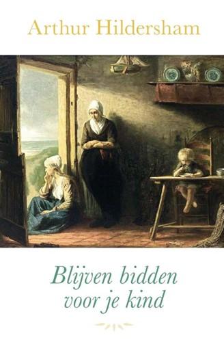 Blijven bidden voor je kind (Hardcover)