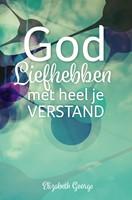God liefhebben met heel je verstand