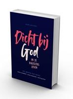 Bijbel Dichtbij - Dicht bij God BGT