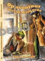 Op avontuur met Dr. Barnardo (Boek)