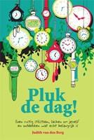 Pluk de dag! (Paperback)