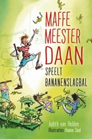 Maffe meester Daan speelt bananenslagbal (Hardcover)