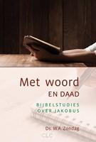 Met woord en daad (Paperback)