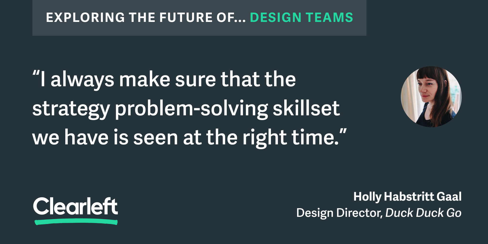 """I always make sure that the strategy problem-solving skillset we have is seen at the right time."""
