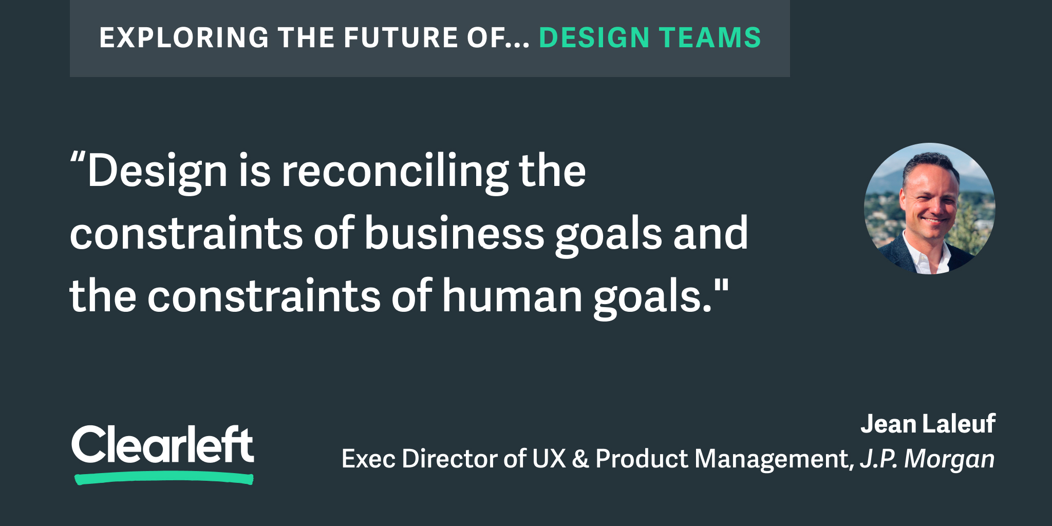 """Design is reconciling the constraints of business goals and the constraints of human goals."""
