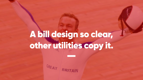 "Slide from Clearleft slide deck presentation: ""A bill design so clear, other utilities copy it."""