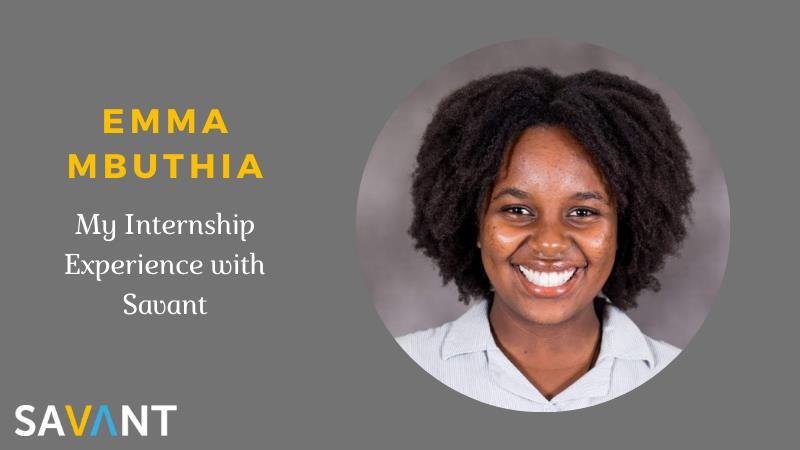Emma Mbuthia: My Internship Experience with Savant