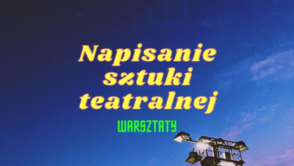 Napisanie sztuki teatralnej / warsztaty pisarskie online