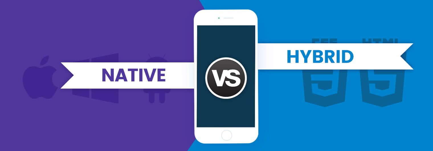 Hybrid Versus Native App Development