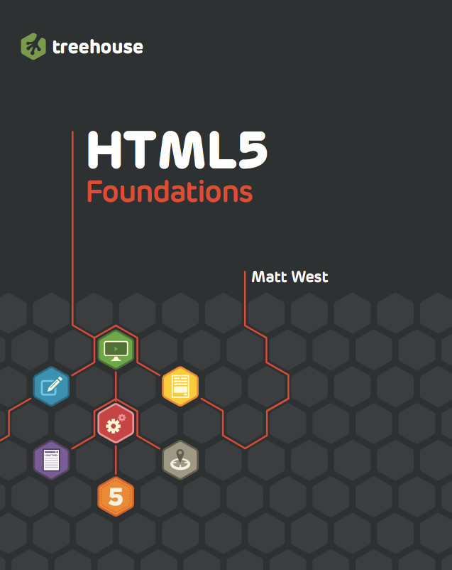 HTML5 Foundations by Matt West