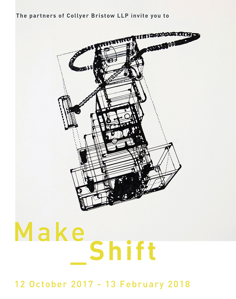 The Partners Of Collyer Bristow LLP Invite You To Make_Shift - Please Join Us Between 6-8pm On Wednesday 11 October For Drinks At The Private View