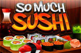 microgaming - So Much Sushi