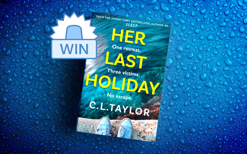 Win a signed copy of Her Last Holiday by C.L. Taylor