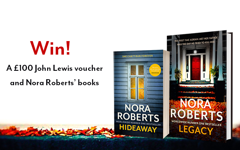 A £100 John Lewis voucher and a copy of Legacy and Hideaway by Nora Roberts