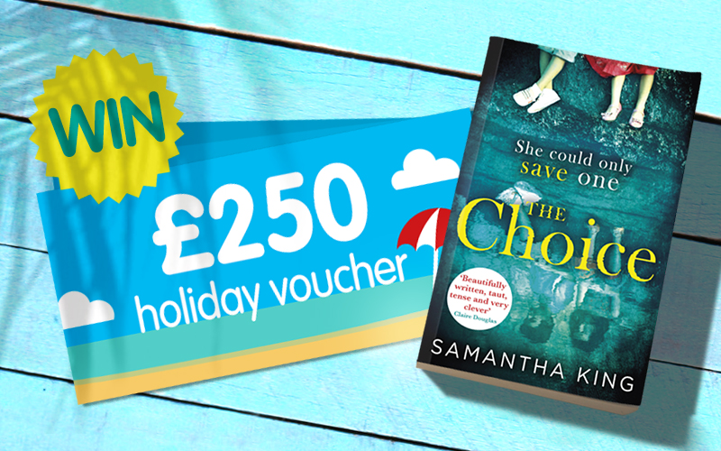 Win a £250 holiday voucher and a signed copy of The Choice!