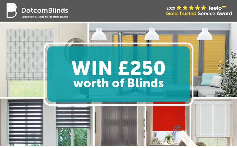 Win a £250 voucher to spend at DotcomBlinds.com