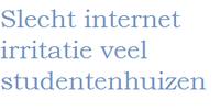Slecht internet studentenhuizen