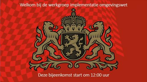 4 12:00 UUR - 13:30 UUR WERKGROEP IMPLEMENTATIE OMGEVINGSWET