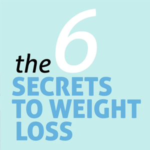 the 6 secrets to weight loss