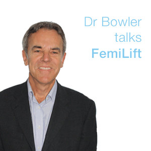 Dr Bowler talks FemiLift