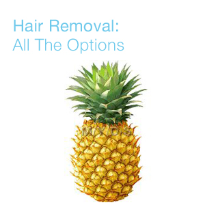 hair removal: all the options