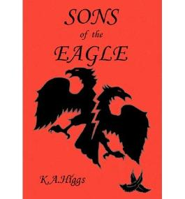 [ [ Sons of the Eagle ] ] By Higgs, K A ( Author ) May - 2012 [ Paperback ]