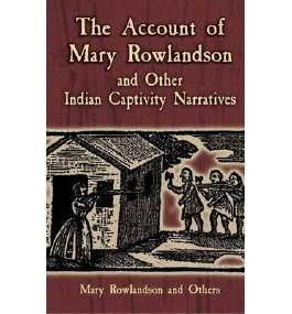 [( The Account of Mary Rowlandson and Other Indian Captivity Narratives )] [by: Mary White Rowlandson] [Oct-2005]