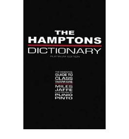 [( The Hamptons Dictionary: The Essential Guide to Class Warfare )] [by: Miles Jaffe] [Apr-2008]