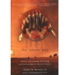 [( The Lakota Way: Stories and Lessons for Living )] [by: III Joseph M Marshall] [Nov-2002]