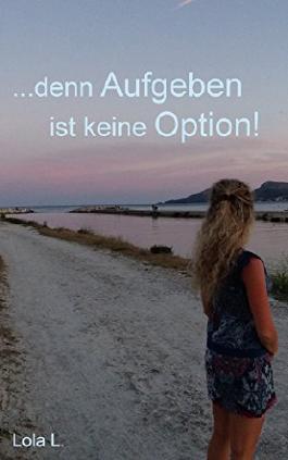 ...denn aufgeben ist keine Option!