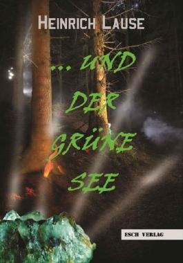 ...und der grüne See (German Edition)
