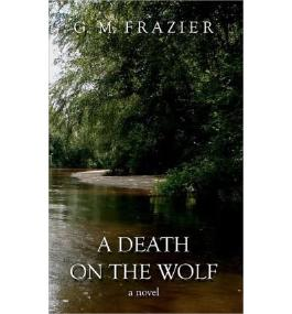 [ A DEATH ON THE WOLF ] BY Frazier, G M ( AUTHOR )Nov-18-2011 ( Paperback )