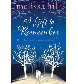 [(A Gift to Remember)] [ By (author) Melissa Hill ] [October, 2013]