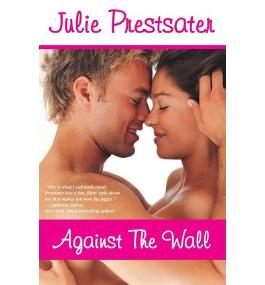 { AGAINST THE WALL } By Prestsater, Julie ( Author ) [ Jun - 2012 ] [ Paperback ]