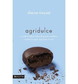 { AGRIDULCE: CUANDO LA VIDA ES DULCE, DA GRACIAS Y CELEBRA. CUANDO SEA AGRIA, DA GRACIAS Y CRECE. (SPANISH) - GREENLIGHT - IPS } By Niequist, Shauna ( Author ) [ Oct - 2011 ] [ Paperback ]