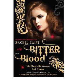 [(Bitter Blood)] [Author: Rachel Caine] published on (November, 2012)