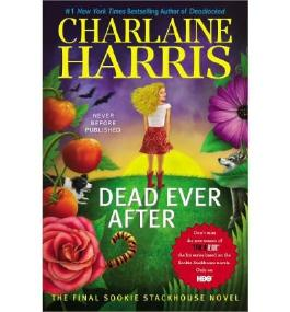 [ Dead Ever After (Sookie Stackhouse Novels #13) ] By Harris, Charlaine (Author) [ May - 2013 ] [ Hardcover ]