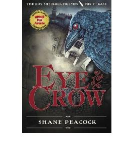{ EYE OF THE CROW (BOY SHERLOCK HOLMES #01) } By Peacock, Shane ( Author ) [ May - 2009 ] [ Paperback ]