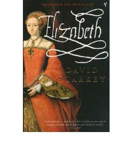 [(Elizabeth)] [by: David Starkey]