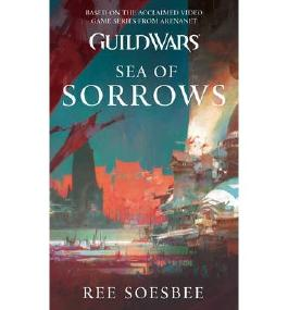 [(Guild Wars: Sea of Sorrows)] [by: Ree Soesbee]