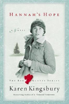 [ Hannah's Hope (Red Gloves) [ HANNAH'S HOPE (RED GLOVES) ] By Kingsbury, Karen ( Author )Oct-01-2005 Hardcover