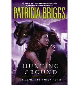 [ Hunting Ground (Alpha And Omega #2) ] By Briggs, Patricia (Author) [ Jan - 2014 ] [ Hardcover ]