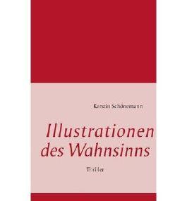 [ ILLUSTRATIONEN DES WAHNSINNS (GERMAN) ] BY Schonemann, Kerstin ( Author ) [ 2013 ] Paperback