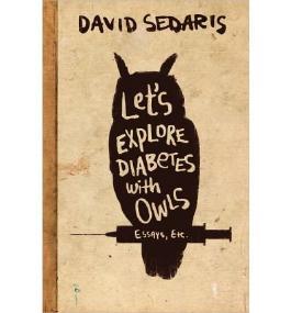 [ LET'S EXPLORE DIABETES WITH OWLS ] BY Sedaris, David ( Author ) [ 2013 ] Hardcover