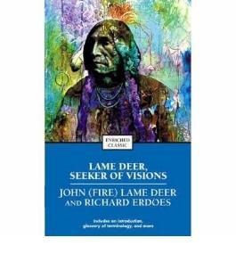[(Lame Deer, Seeker of Visions)] [by: John (Fire) Lame Deer]