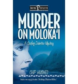 { MURDER ON MOLOKA'I } By Hughes, Chip ( Author ) [ Oct - 2011 ] [ Paperback ]