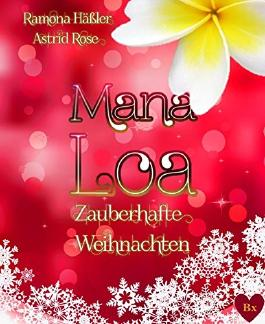 * Mana Loa *: Zauberhafte Weihnachten