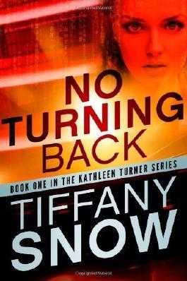 { NO TURNING BACK (KATHLEEN TURNER #01) } By Snow, Tiffany ( Author ) [ Dec - 2012 ] [ Paperback ]
