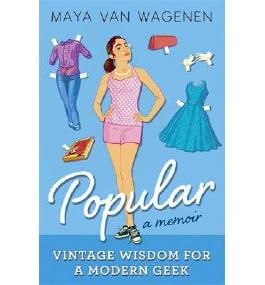 [(Popular: Vintage Wisdom for a Modern Geek (A Memoir) )] [Author: Maya Van Wagenen] [Apr-2014]